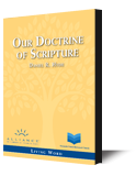 Our Doctrine of Scripture